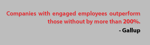 Companies with engaged employees outperform those without by more than 200%. - Gallup